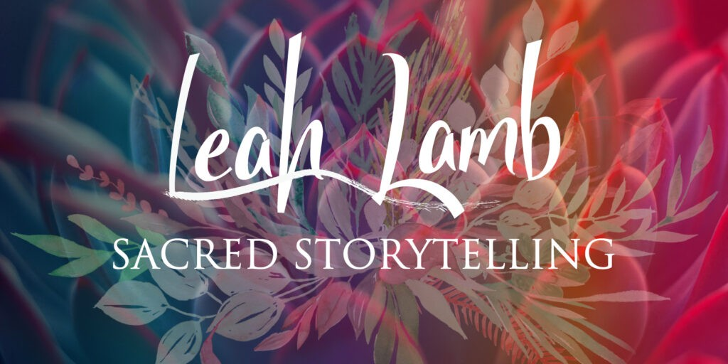 Leah Lamb Sacred Storytelling